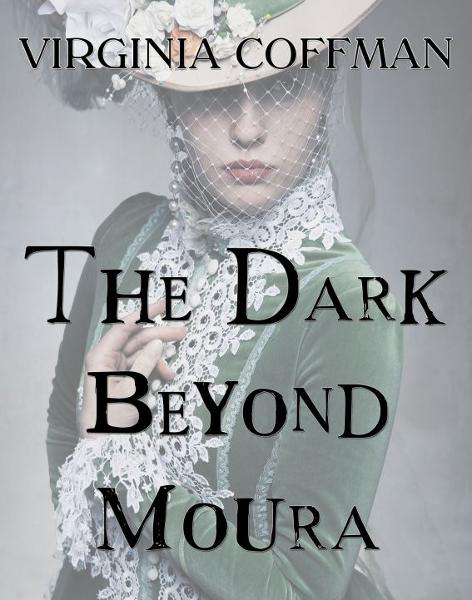 The Dark Beyond Moura By: Virginia Coffman