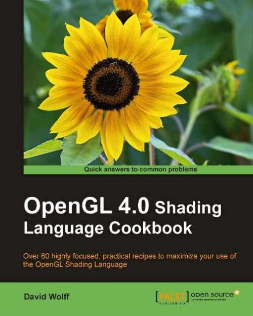 OpenGL 4.0 Shading Language Cookbook By: David Wolff