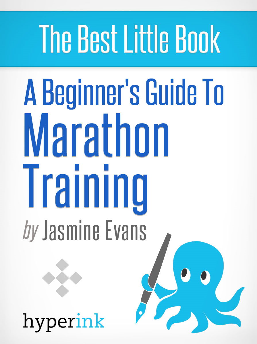 A Beginner's Guide to Marathon Training (Running, Training, Fitness)