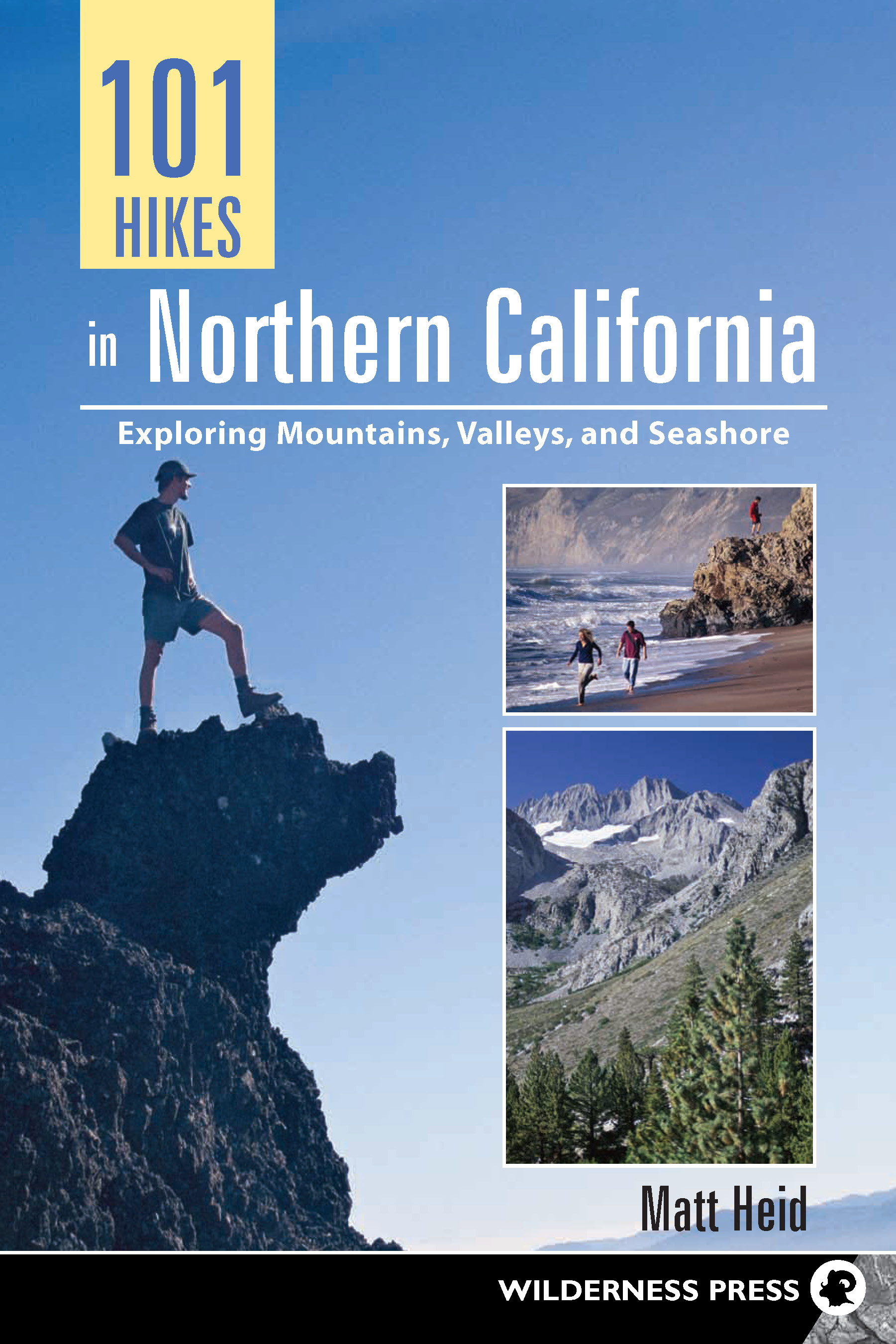 101 Hikes in Northern California By: Matt Heid
