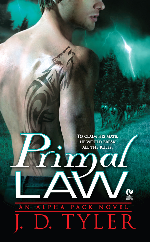 Primal Law: An Alpha Pack Novel By: J.D. Tyler
