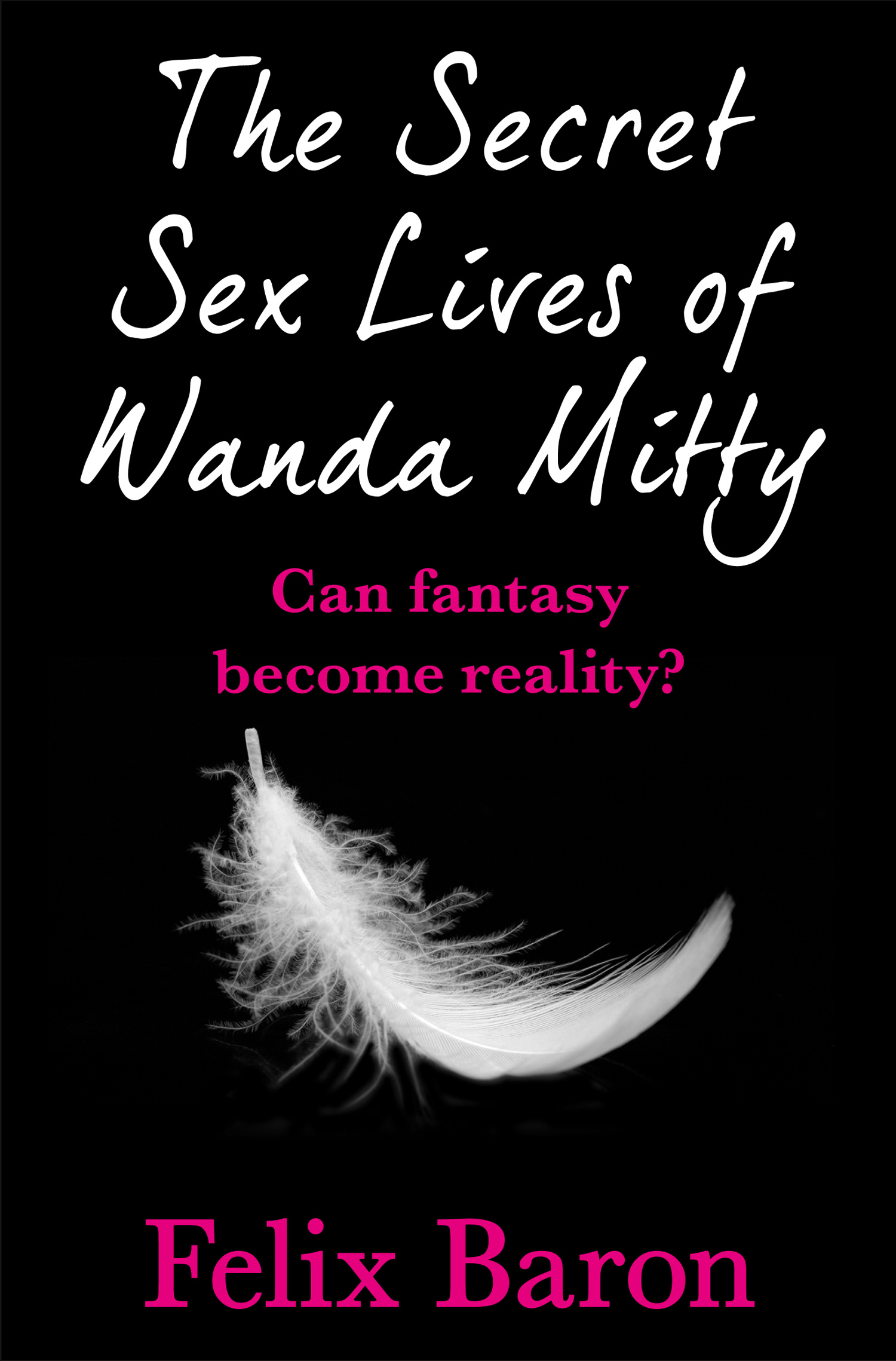 The Secret Sex Lives of Wanda Mitty