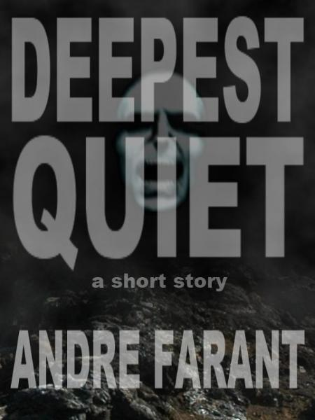 Deepest Quiet: A Short Story