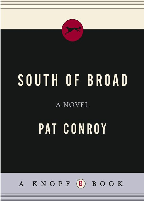 South of Broad By: Pat Conroy