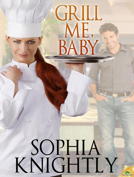 Grill Me, Baby By: Sophia Knightly