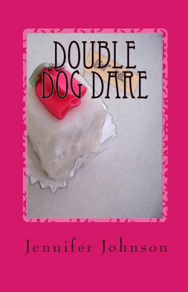 Double Dog Dare By: Jennifer Johnson