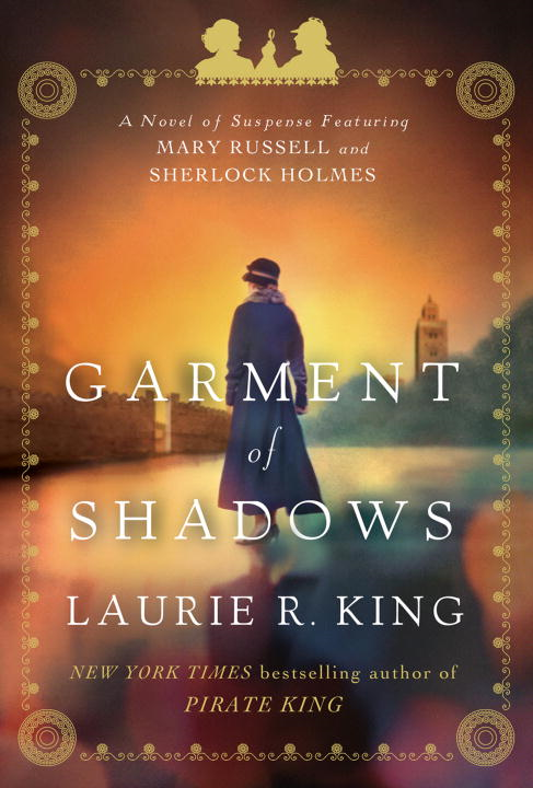Garment of Shadows By: Laurie R. King