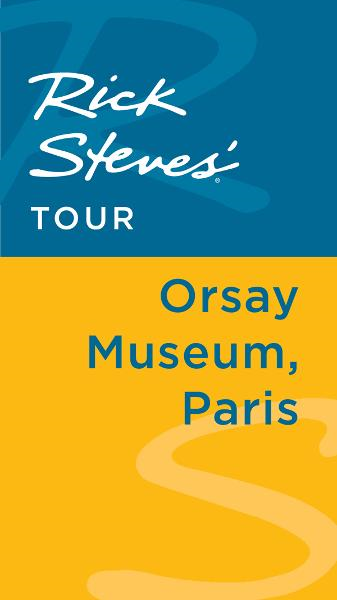 Rick Steves' Tour: Orsay Museum, Paris