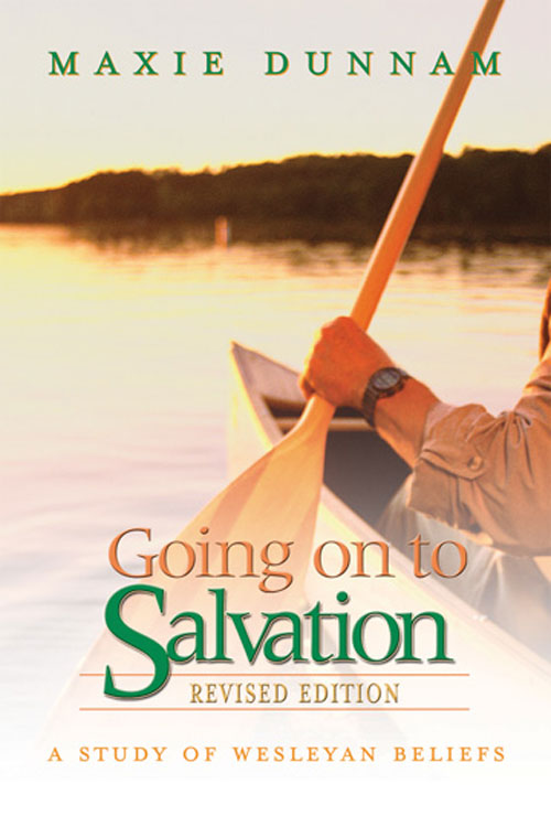 Going on to Salvation, Revised Edition By: Maxie Dunnam