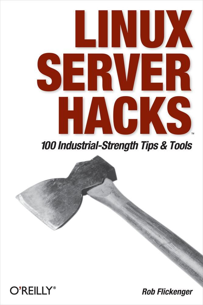 Linux Server Hacks By: Rob Flickenger