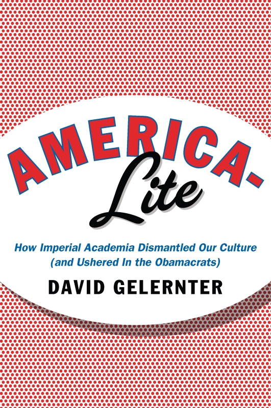 America-Lite By: David  Gelernter