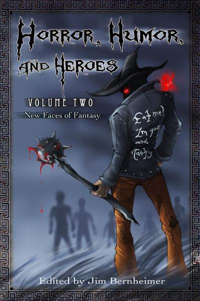 Horror, Humor, and Heroes 2: New Faces of Fantasy
