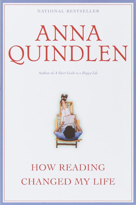 How Reading Changed My Life By: Anna Quindlen