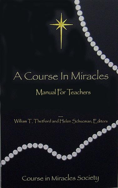 A Course in Miracles: Original Edition Manual for Teachers