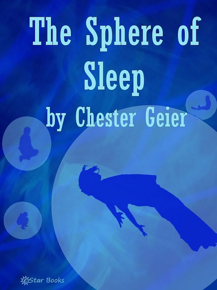 The Sphere of Sleep By: Chester Geier