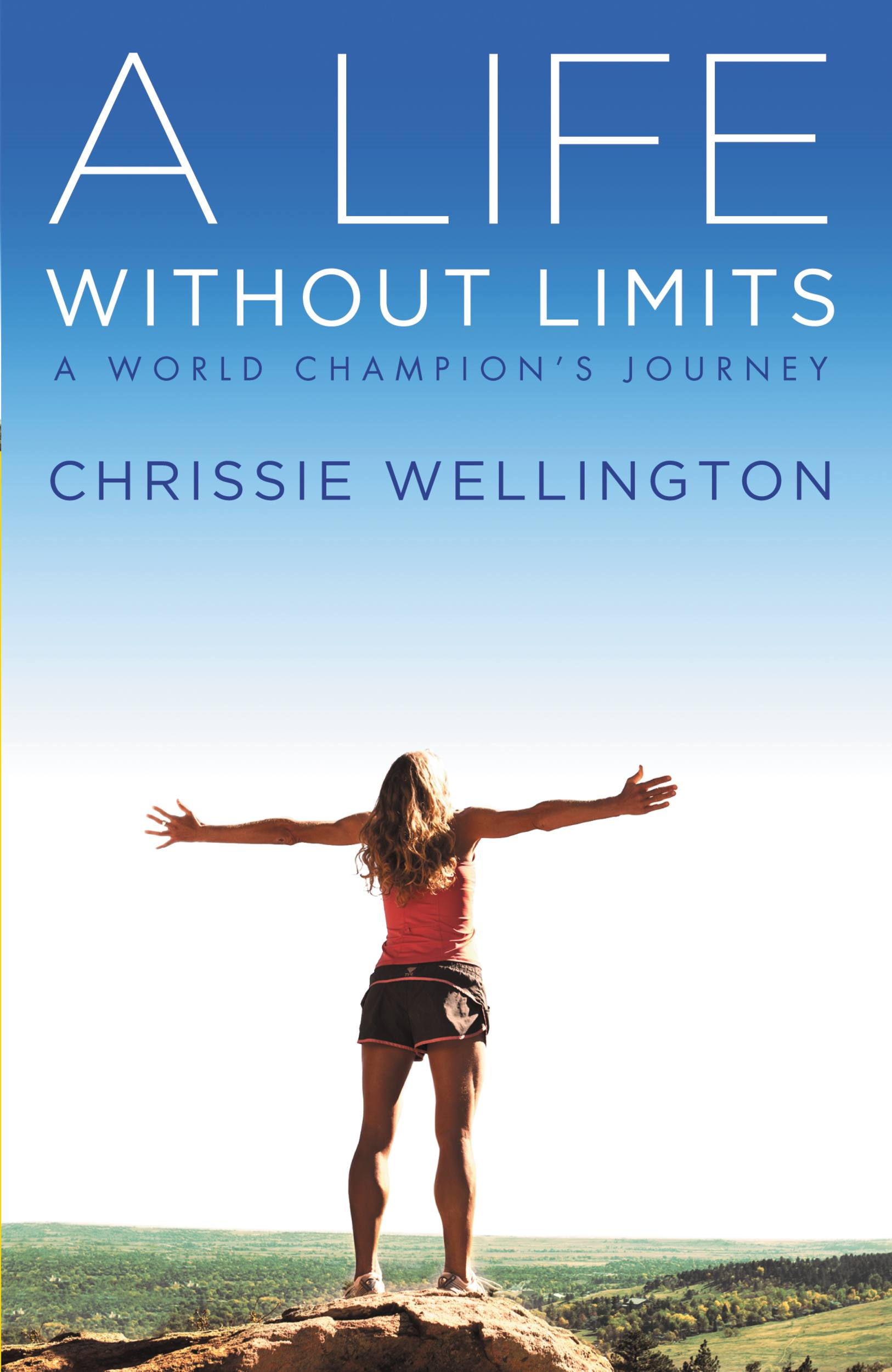 A Life Without Limits By: Chrissie Wellington