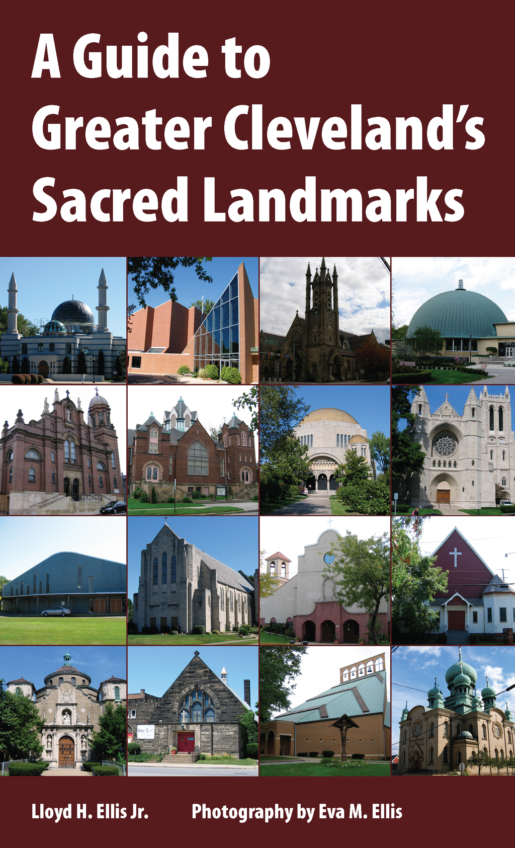 A Guide to Greater Cleveland's Sacred Landmarks By: Lloyd H. Ellis Jr.
