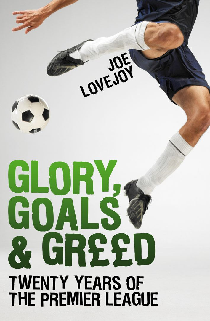 Glory, Goals and Greed