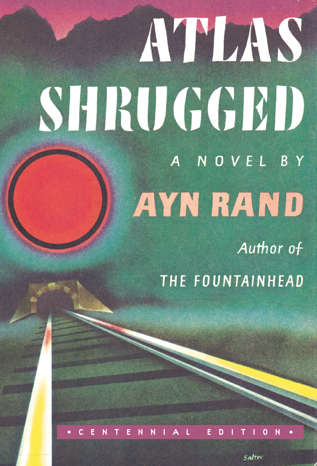 Atlas Shrugged By: Ayn Rand