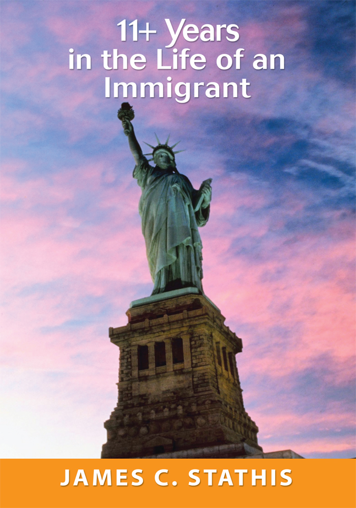 11+ Years in the Life of an Immigrant By: James Stathis
