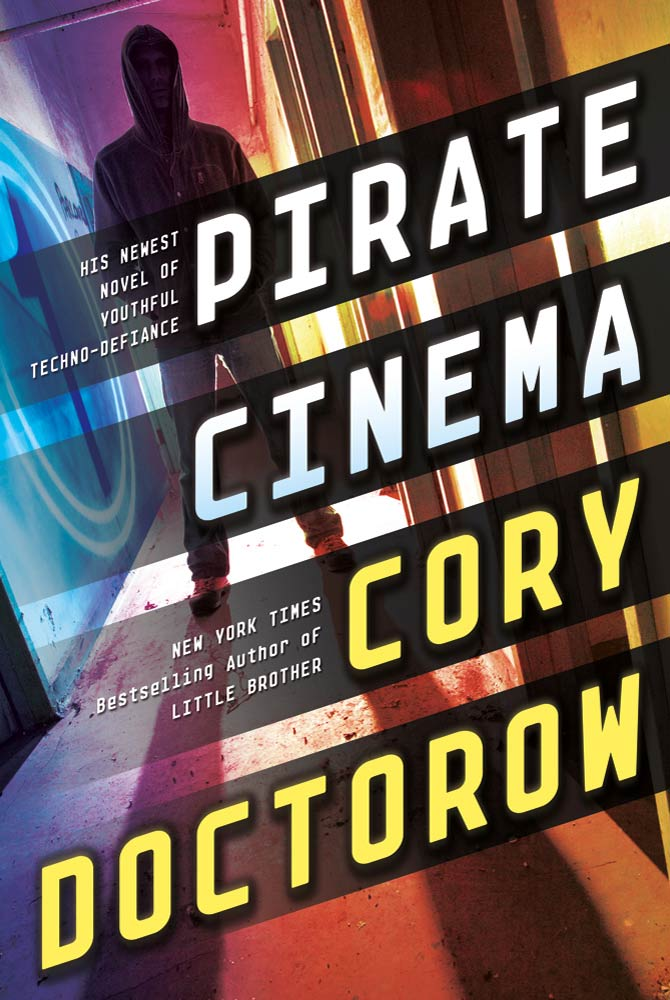 Pirate Cinema By: Cory Doctorow
