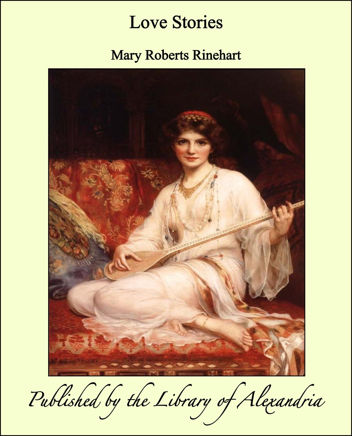 Love Stories By: Mary Roberts Rinehart