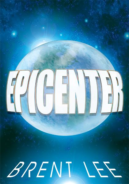 EPICENTER By: BRENT LEE