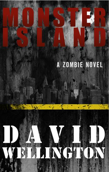 Monster Island By: David Wellington