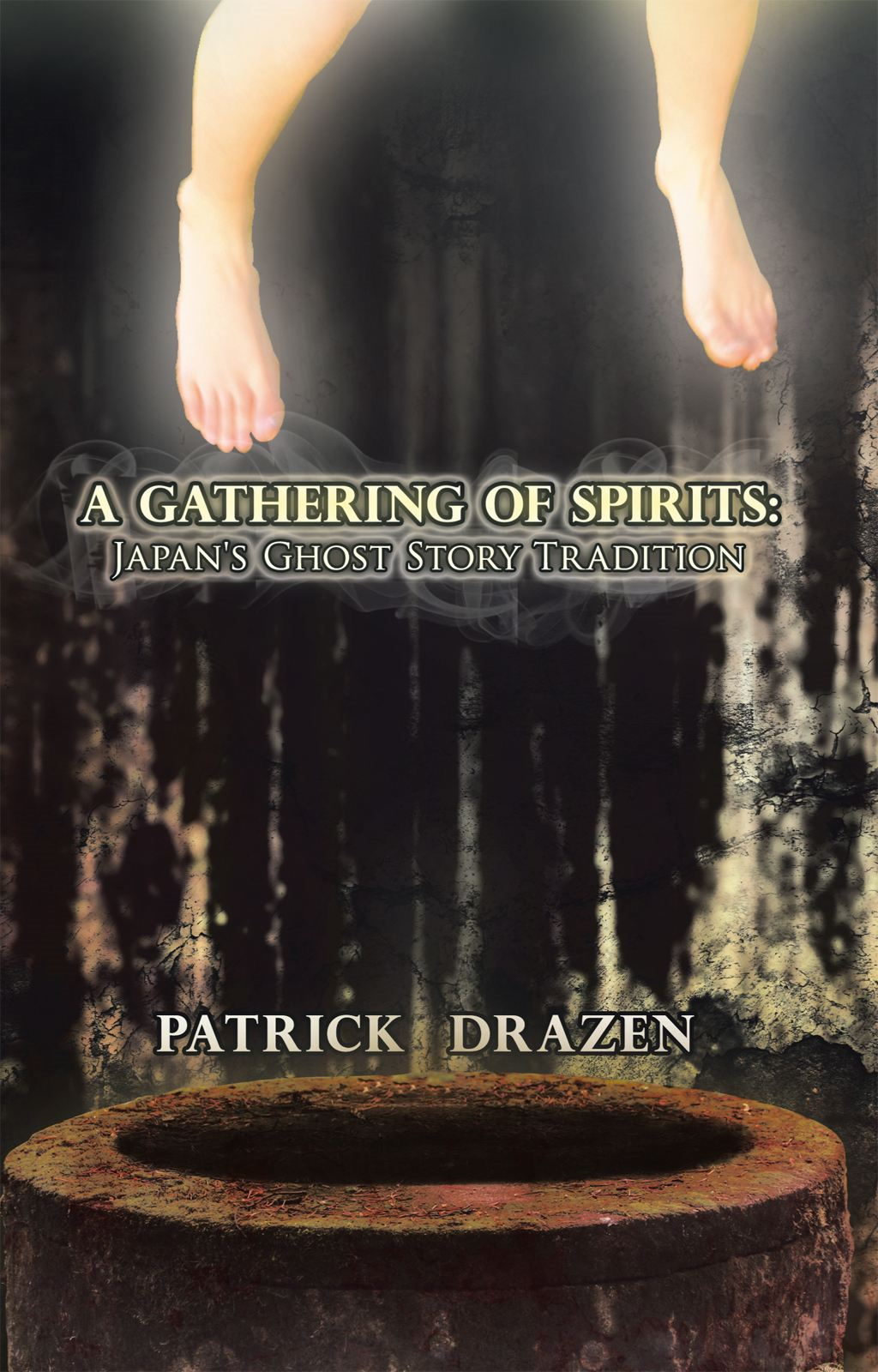 A Gathering of Spirits: Japan's Ghost Story Tradition By: Patrick Drazen