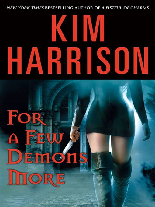 For a Few Demons More By: Kim Harrison