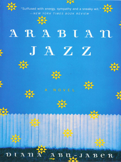 Arabian Jazz: A Novel By: Diana Abu-Jaber
