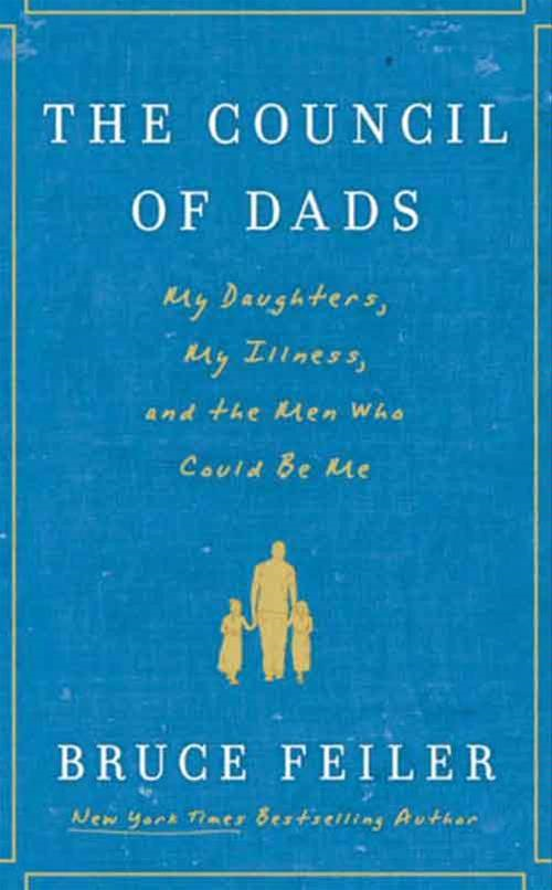 download the council of dads: my daughters, my ıllness, and the