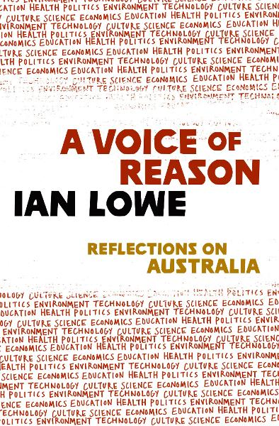 A Voice of Reason By: Ian Lowe