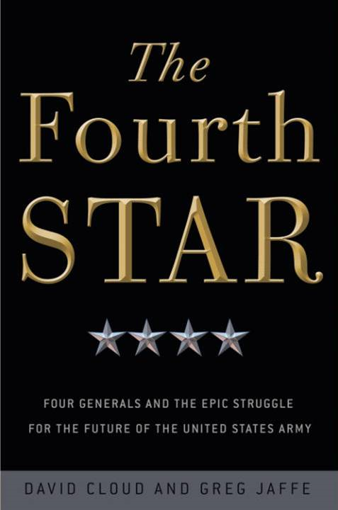 The Fourth Star By: David Cloud,Greg Jaffe