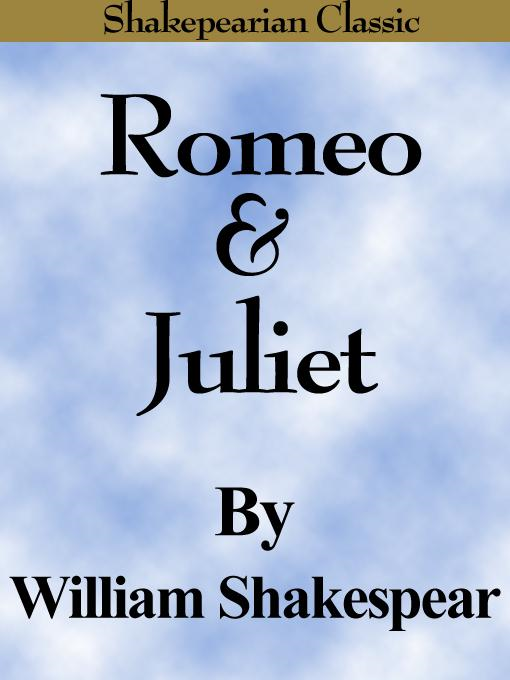 William Shakespeare - Romeo and Juliet (Shakespearian Classics)