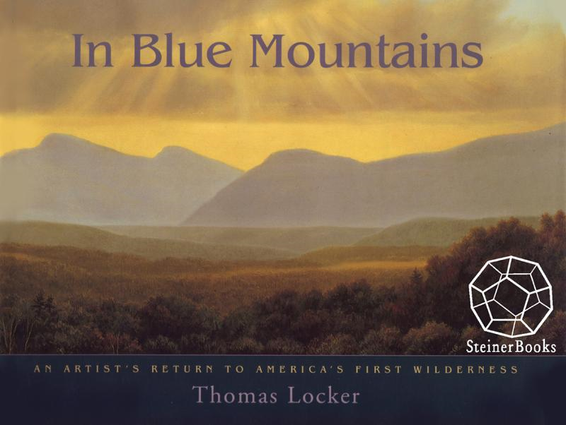 In Blue Mountains: An Artist's Return to America's First Wilderness By: Thomas Locker
