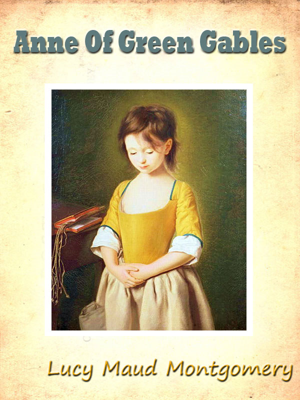 Lucy Maud Montgomery - Anne Of Green Gables Unabridged with Special Commentary [Annotated]
