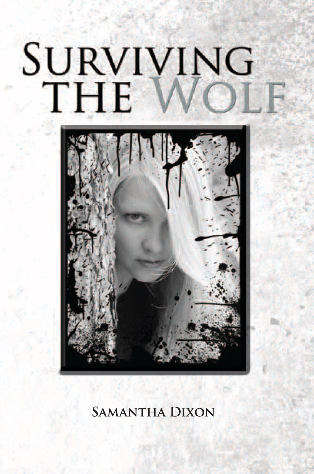 Surviving the Wolf By: Samantha Dixon