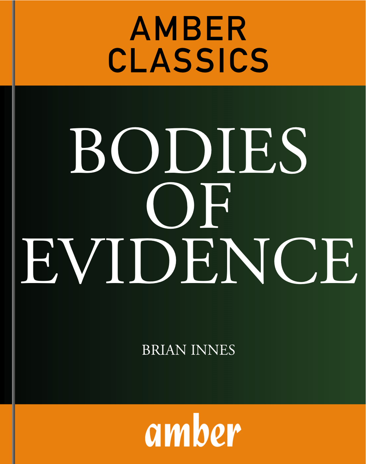Bodies of Evidence By: Innes, Brian