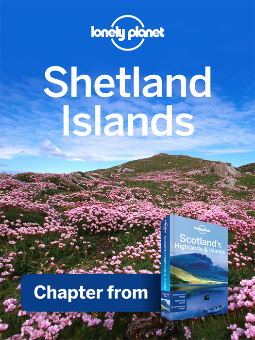 Lonely Planet Shetland Islands Chapter from Scotland's Highlands & Islands Travel Guide