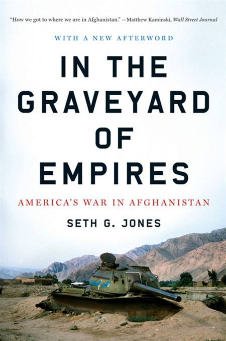 In the Graveyard of Empires: America's War in Afghanistan