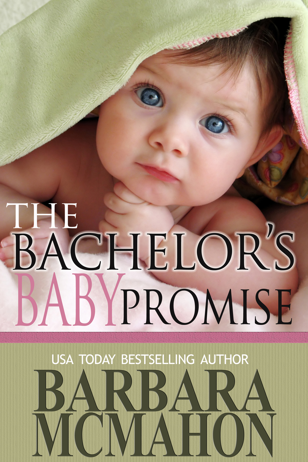 The Bachelor's Baby Promise By: Barbara McMahon