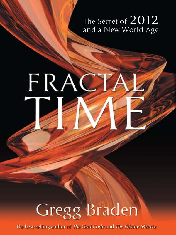 Fractal Time By: Gregg Braden