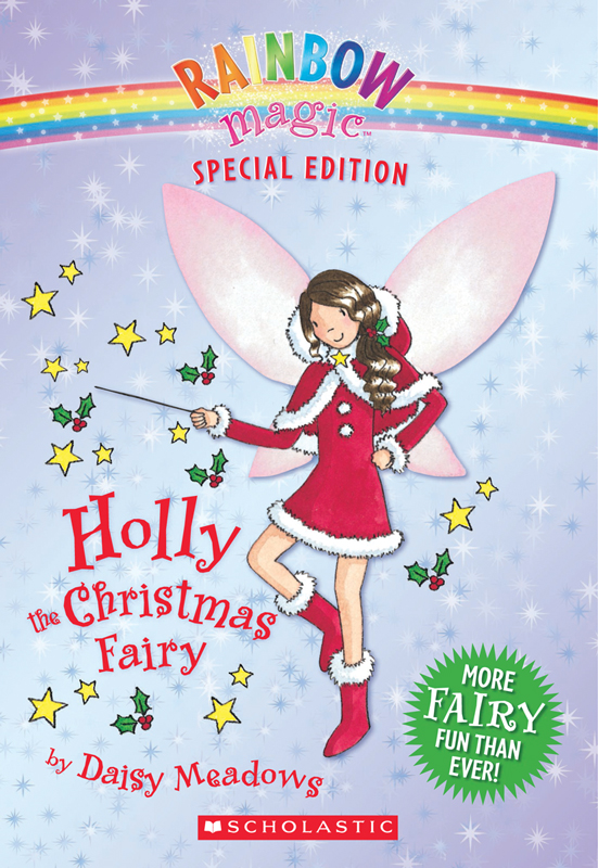 Rainbow Magic Special Edition: Holly the Christmas Fairy By: Daisy Meadows