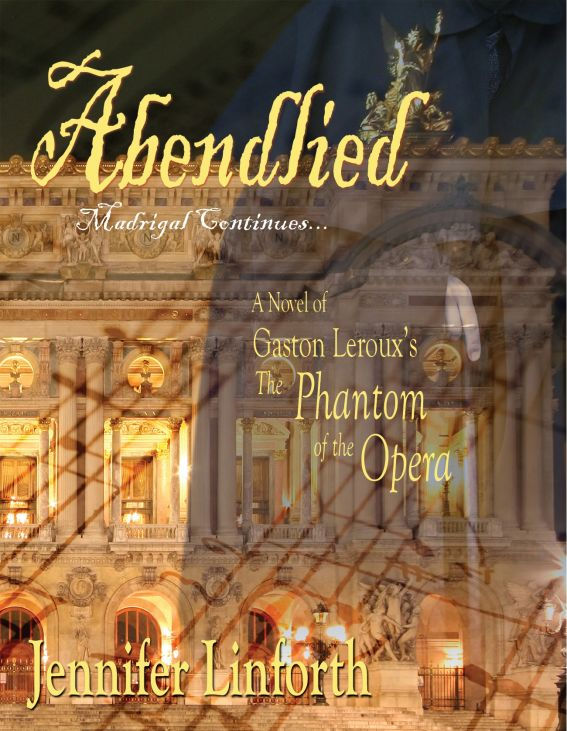 Abendlied: A Novel of Gaston Leroux's The Phantom of the Opera