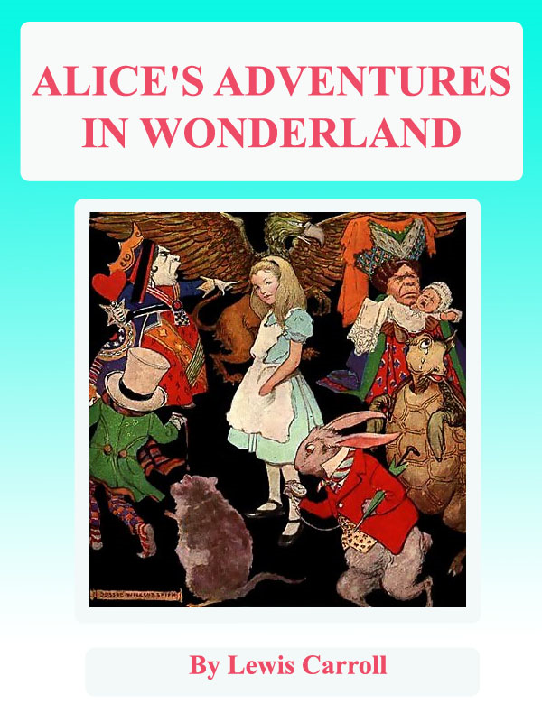 Alice's adventures in wonderland (Illustrations)(FREE VideoBooks and AudioBooks Links!) By: Lewis Carroll