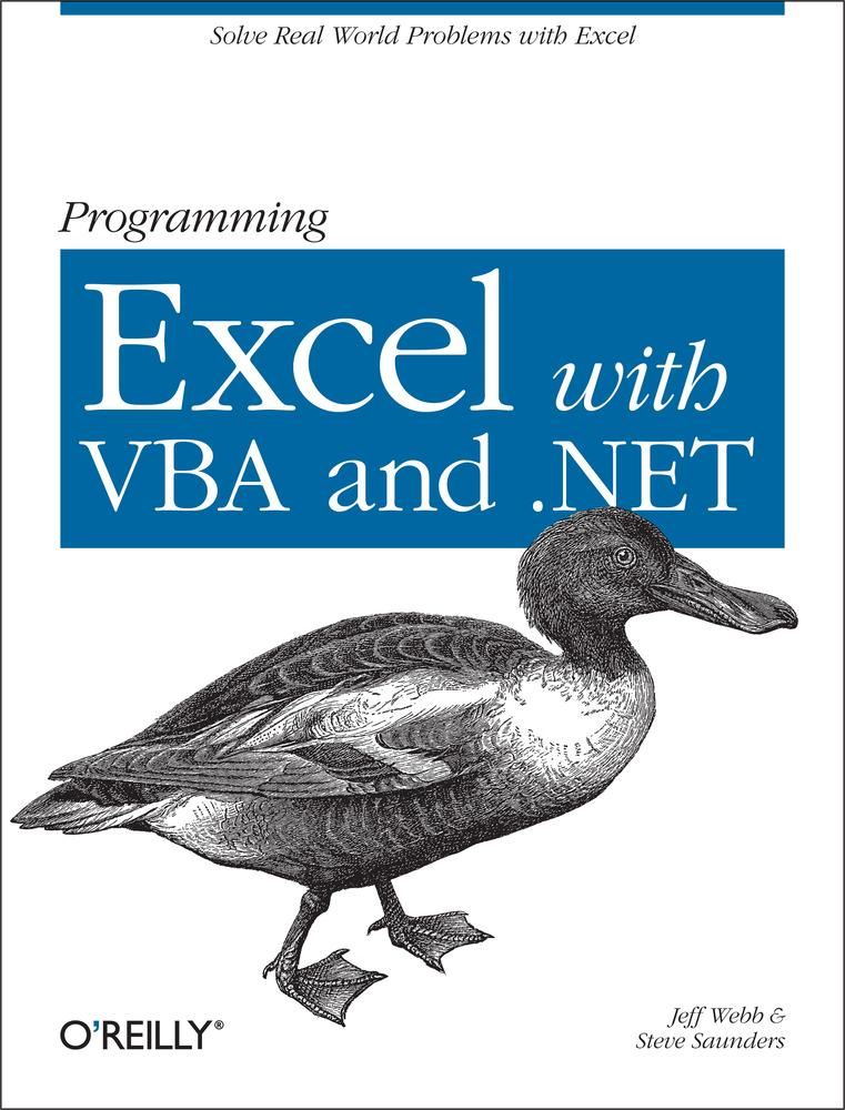 Programming Excel with VBA and .NET By: Jeff Webb,Steve Saunders