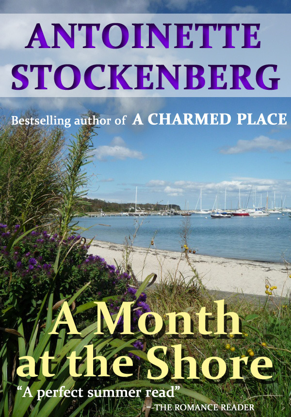 A Month at the Shore By: Antoinette Stockenberg