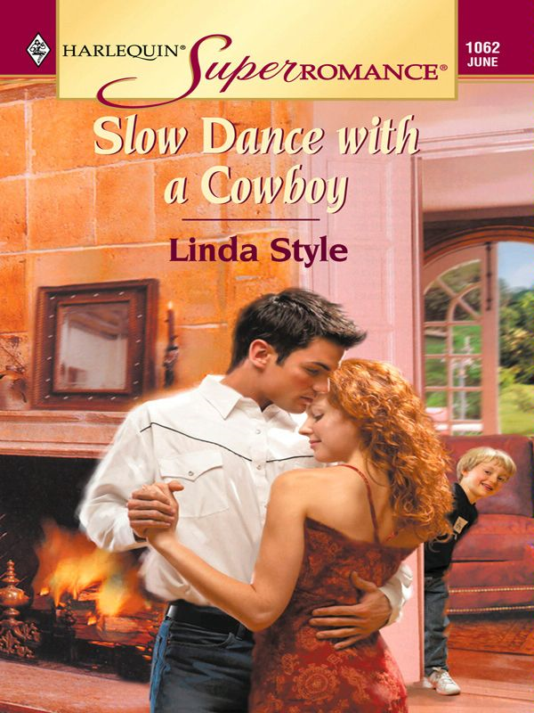 Slow Dance with a Cowboy By: Linda Style