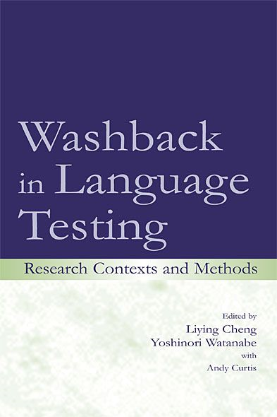 Washback in Language Testing By: